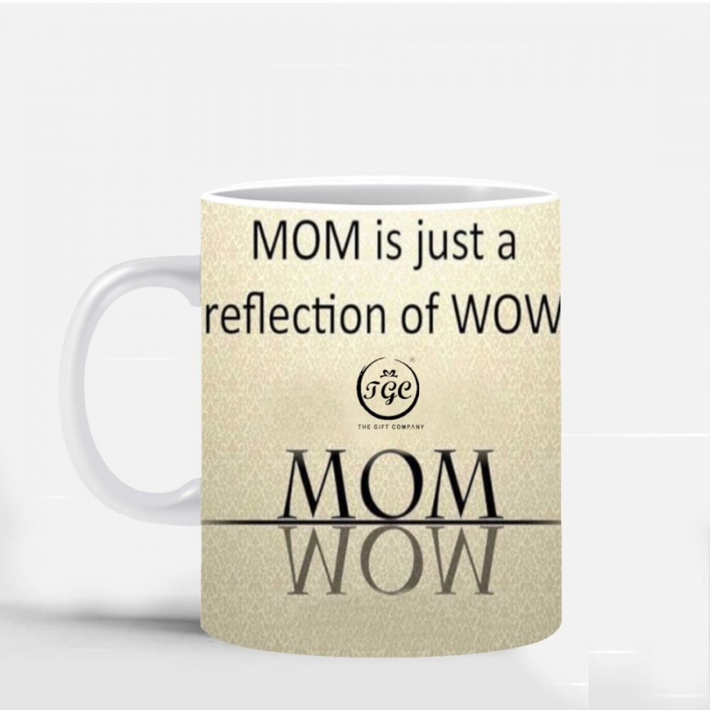 mom is just a reflection of wow